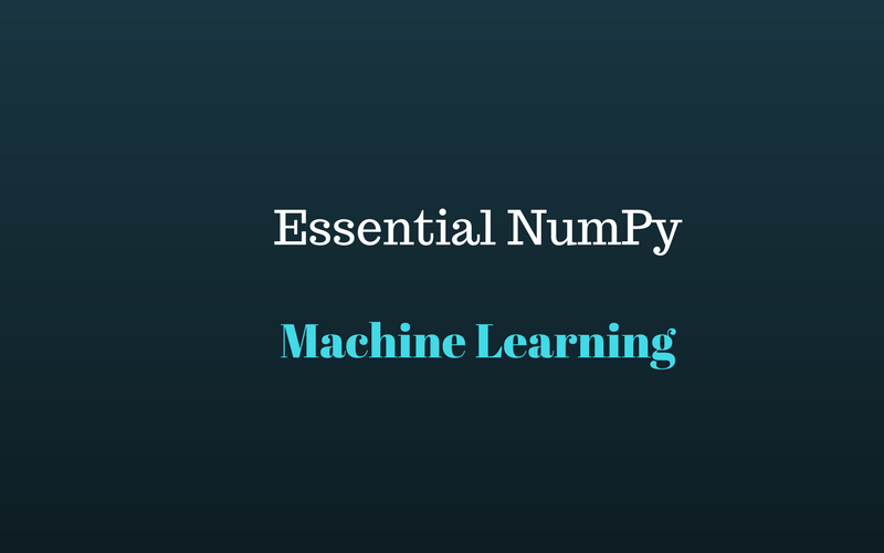 Machine Learning - Mastering NumPy