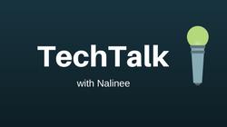 TechTalk with Nalinee