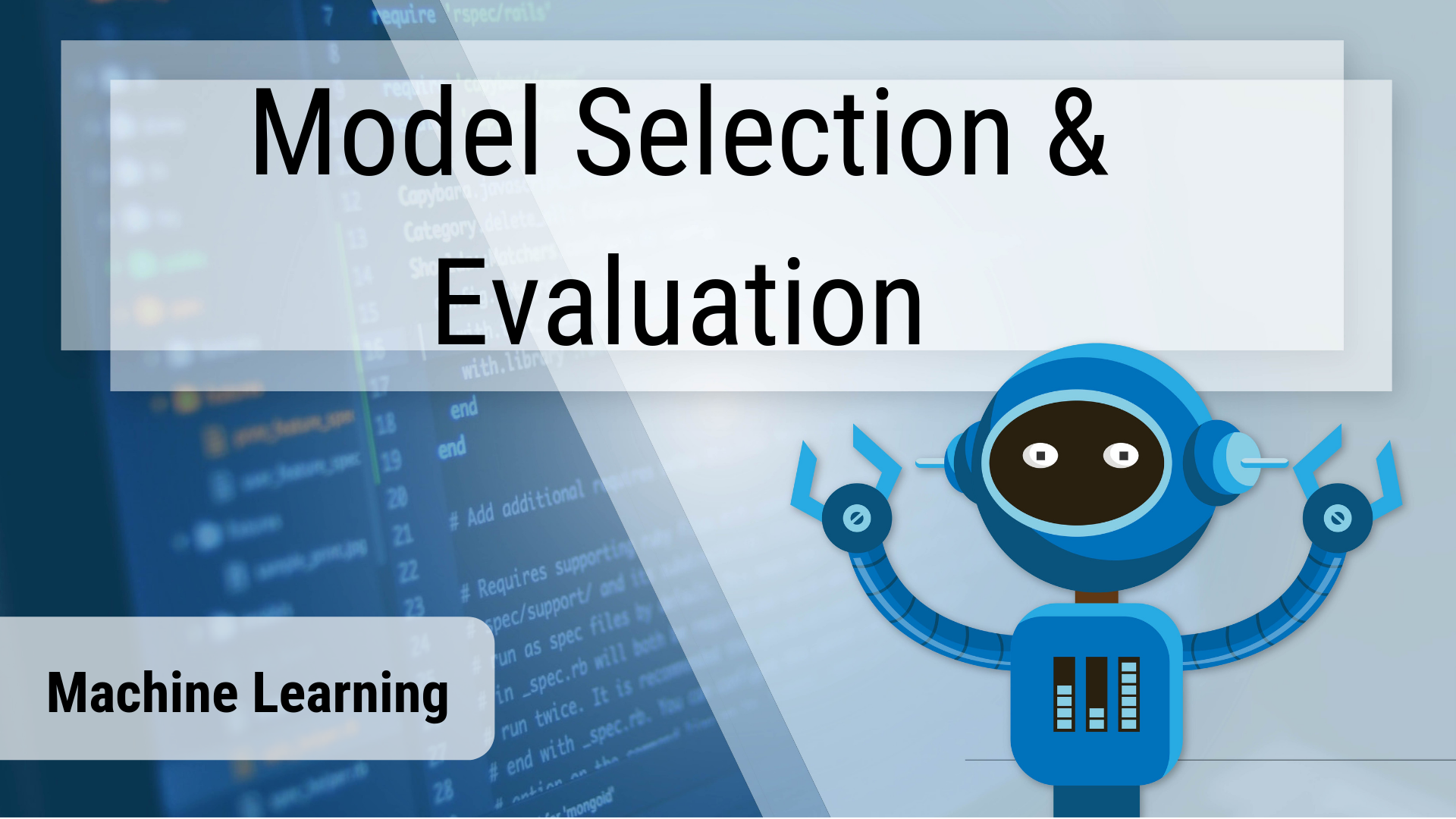Model Selection & Evaluation