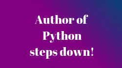 Author of Python steps down!