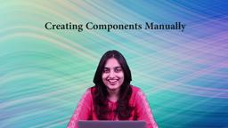 Creating Components Manually