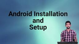 Android - Installation and Setup