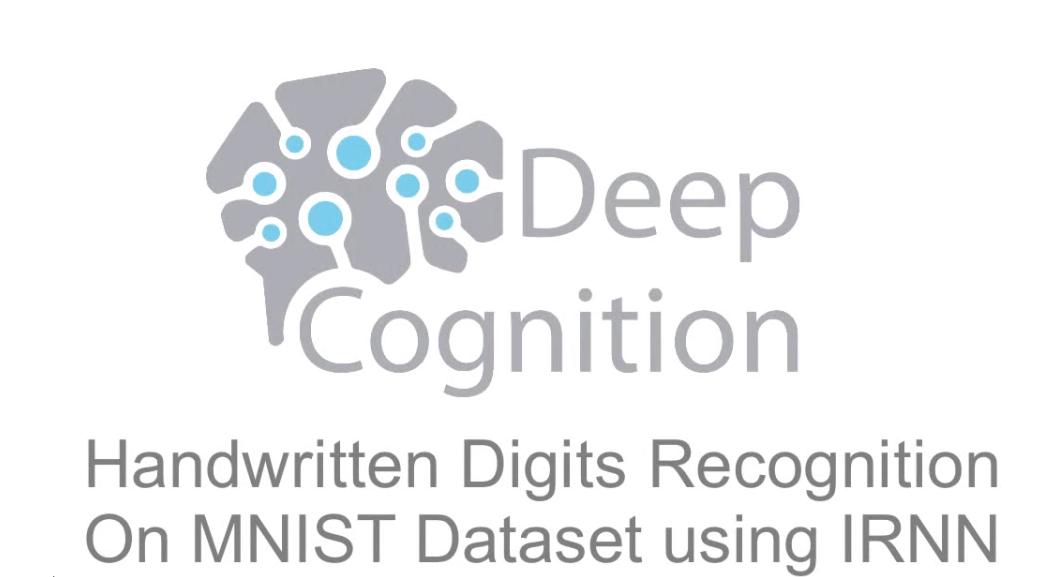 MNIST Handwritten Digit Classification in 2 Minutes (using IRNN)
