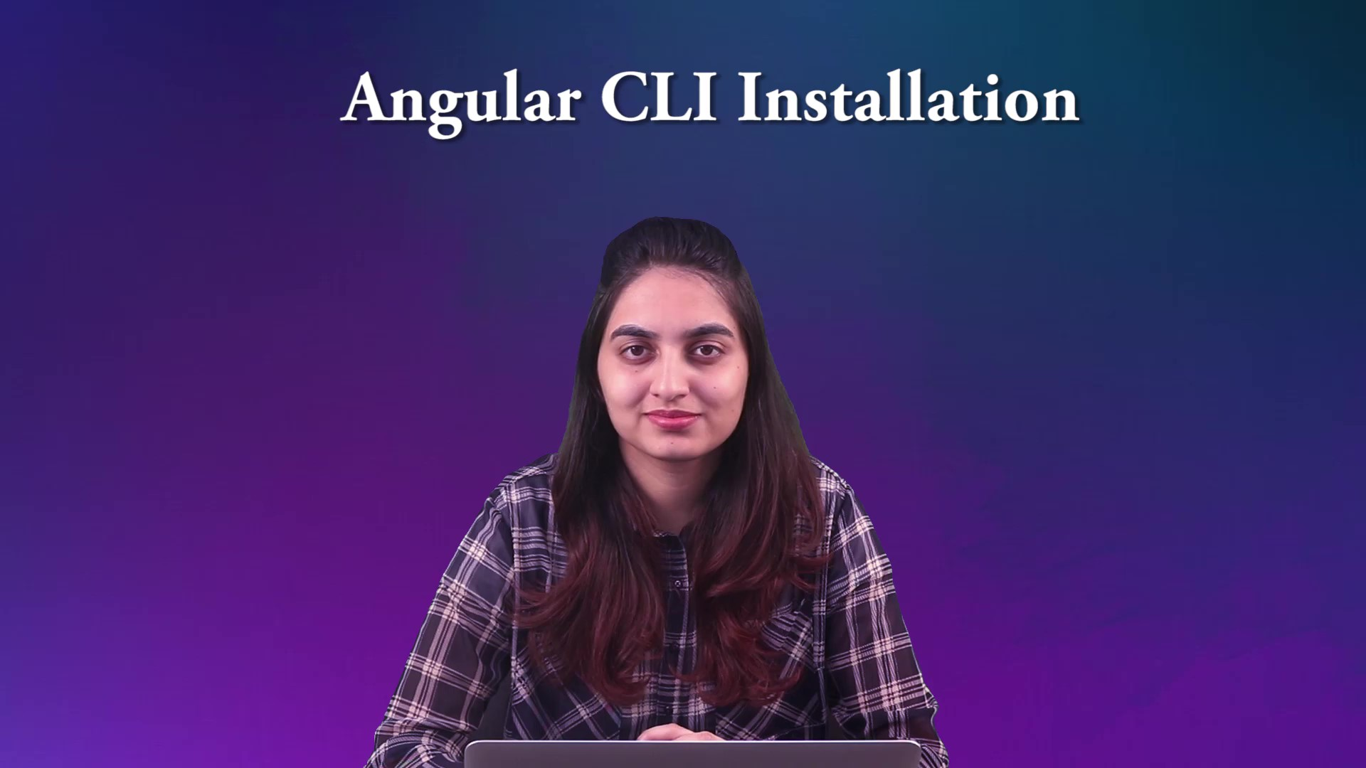 Let's get started - Installation of Angular CLI