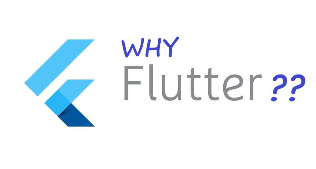 Why Flutter??