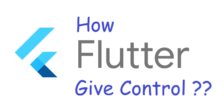 How Flutter gives you control?